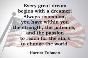 [No.34] Harriet Tubman on Being a Dreamer