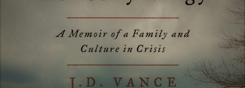 "Book Review: J.D. Vance's ""Hillbilly Elegy"""