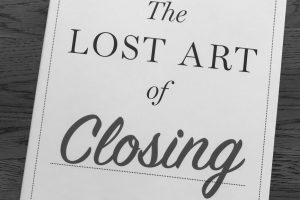 """Lessons for Lawyers from """"The Lost Art of Closing"""""""