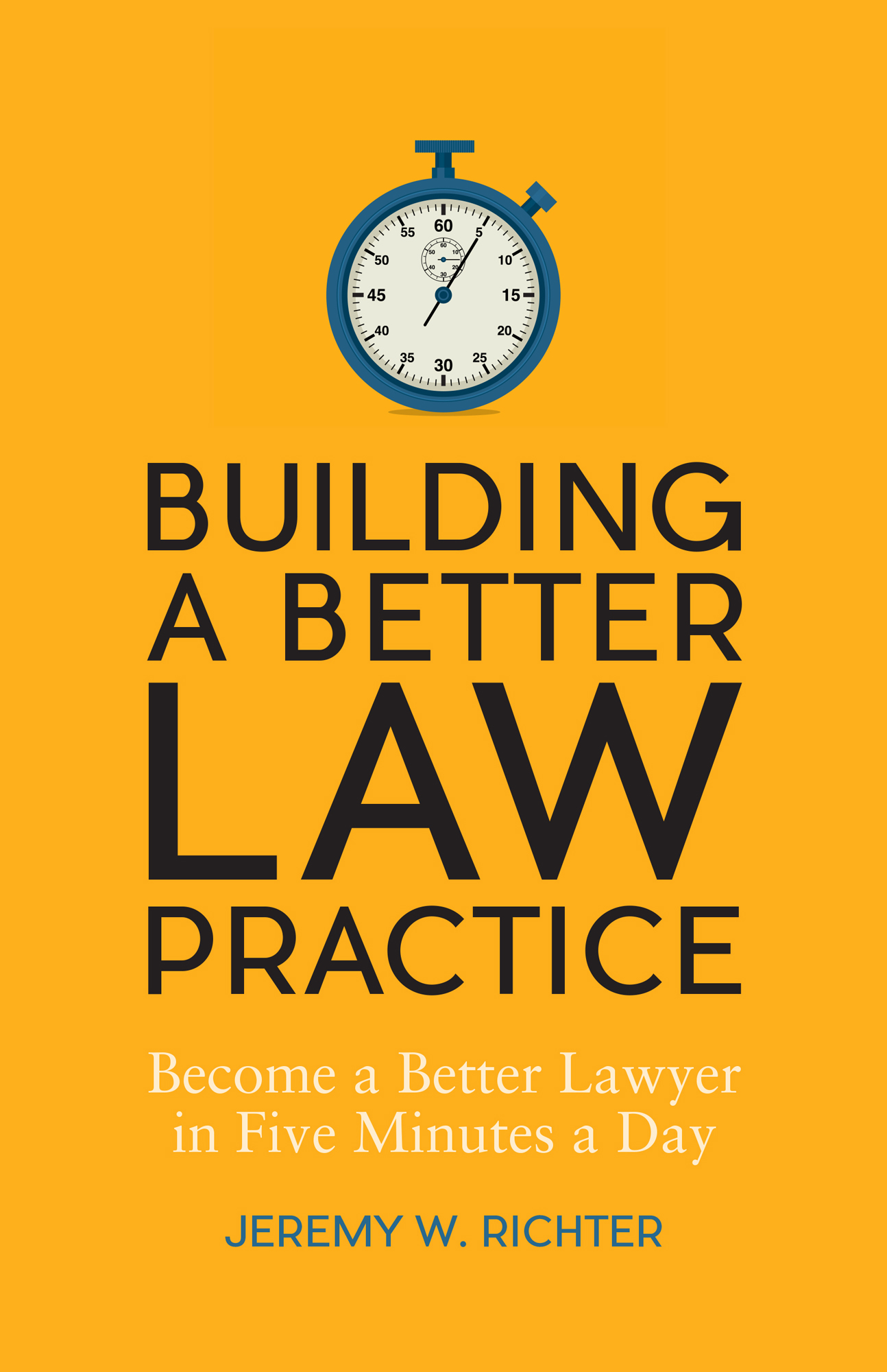 Jeremy W. Richter | Building a Better Law Practice