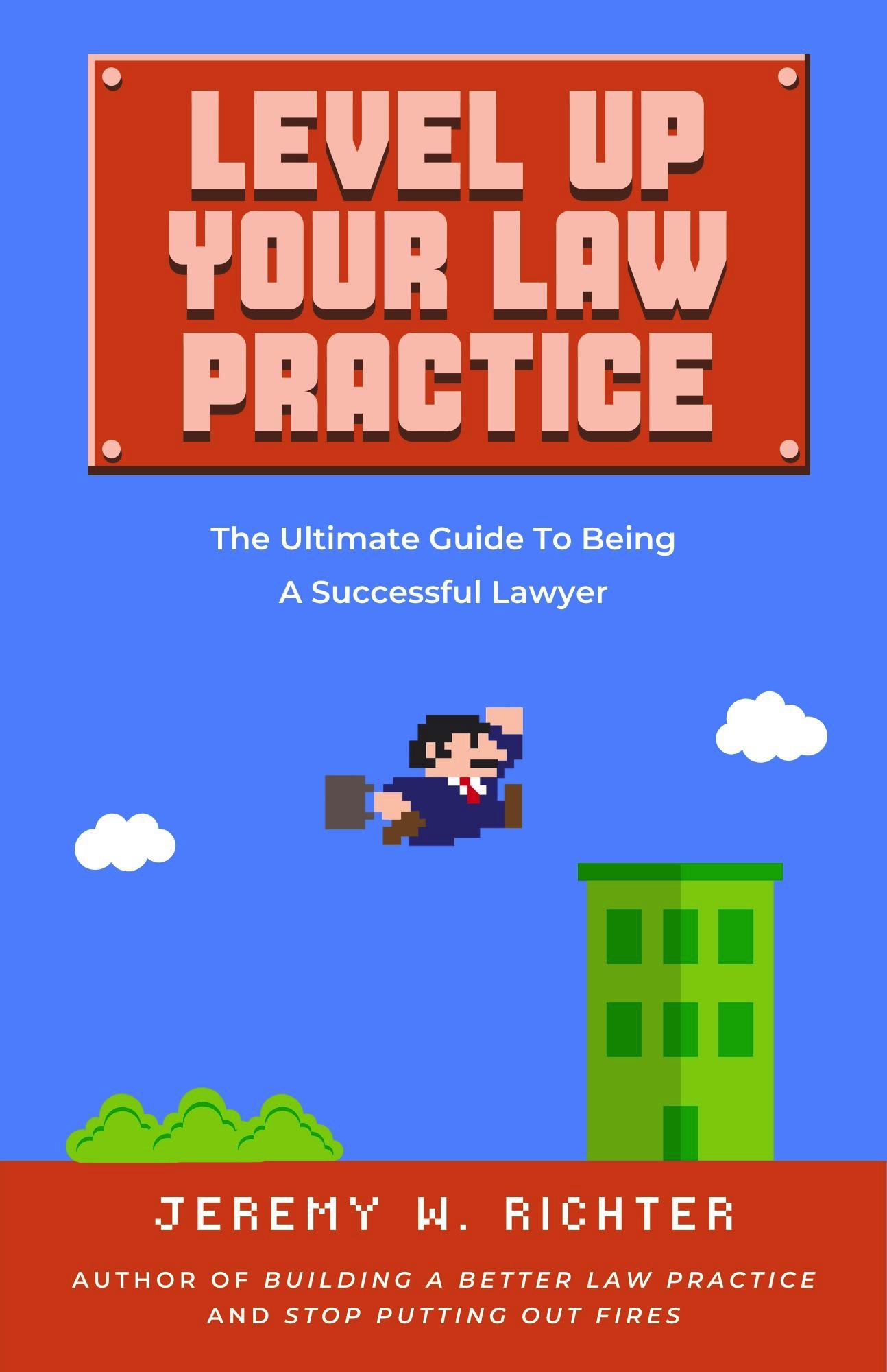 Jeremy W. Richter | Level Up Your Law Practice