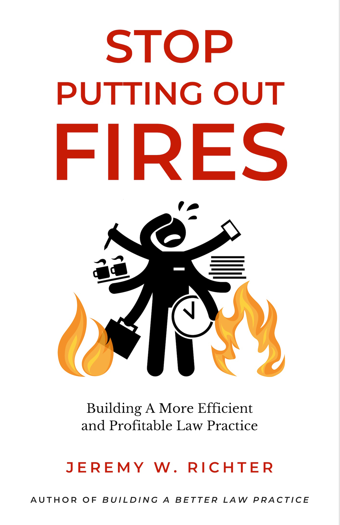 Jeremy W. Richter | Stop Putting Out Fires